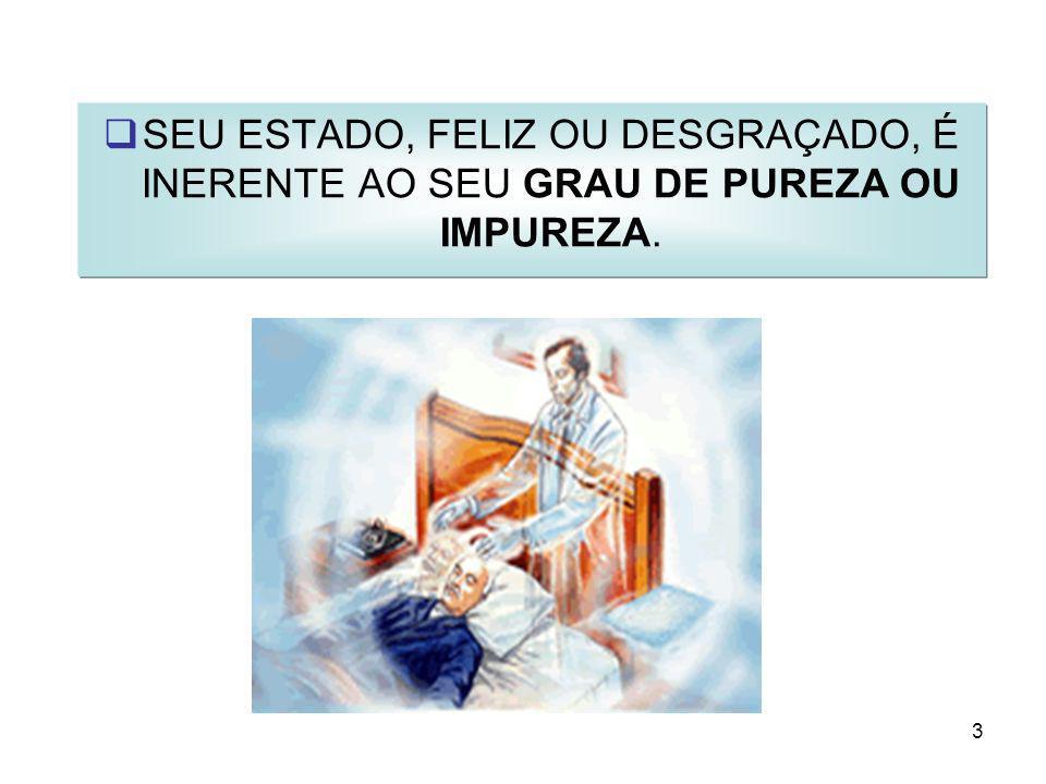 4 A COMPLETA FELICIDADE PRENDE-SE À PERFEIÇÃO.