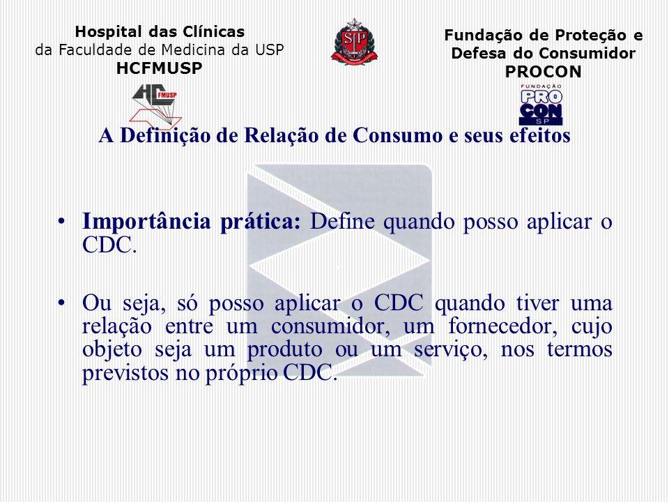 Hospital das Clínicas da Faculdade de Medicina da USP HCFMUSP Fundação de Proteção e Defesa do Consumidor PROCON A Definição de Relação de Consumo e s
