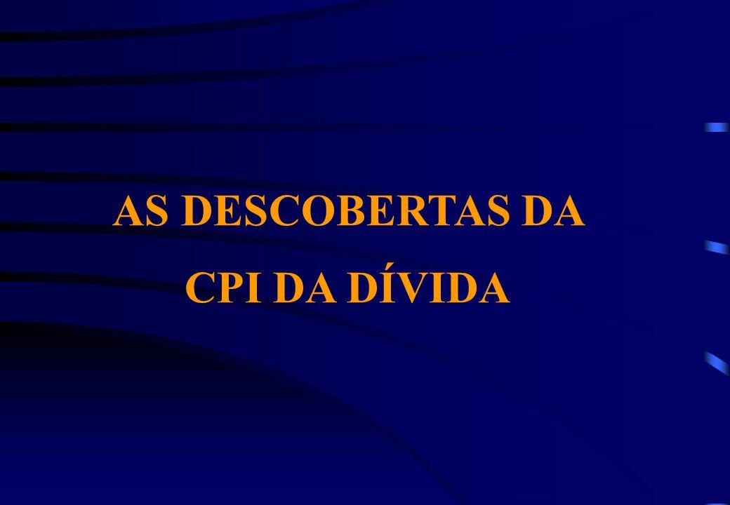 AS DESCOBERTAS DA CPI DA DÍVIDA