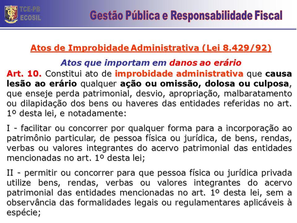 Atos de Improbidade Administrativa (Lei 8.429/92) Atos que importam enriquecimento ilícito Art. 9º. (...) IX - perceber vantagem econômica para interm