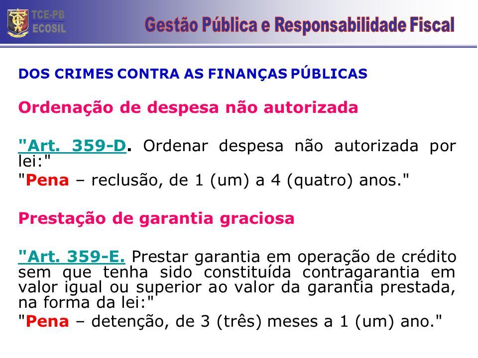 DOS CRIMES CONTRA AS FINANÇAS PÚBLICAS Ordenação de despesa não autorizada Art.