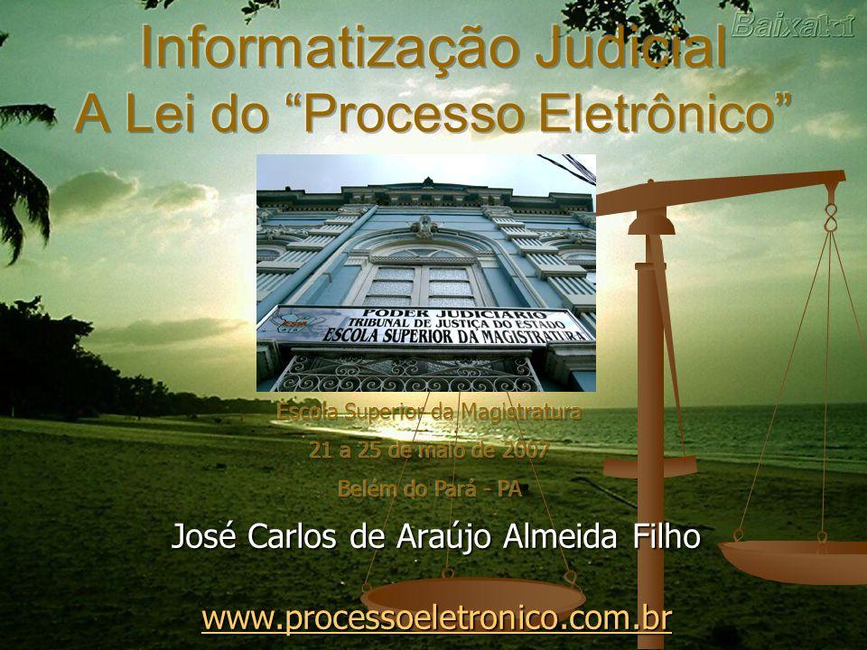 José Carlos de Araújo Almeida Filho www.processoeletronico.com.br