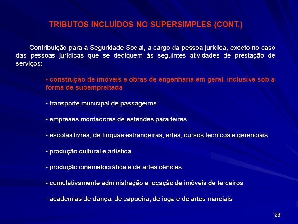 26 - Contribuição para a Seguridade Social, a cargo da pessoa jurídica, exceto no caso das pessoas jurídicas que se dediquem às seguintes atividades d