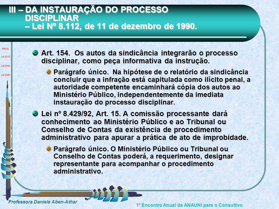 Professora Daniela Aben-Athar 1º Encontro Anual da ANAUNI para o Consultivo III – DA INSTAURAÇÃO DO PROCESSO DISCIPLINAR – Lei Nº 8.112, de 11 de deze