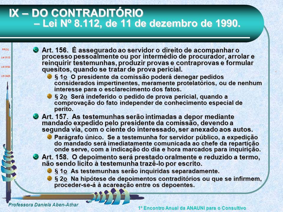 Professora Daniela Aben-Athar 1º Encontro Anual da ANAUNI para o Consultivo IX – DO CONTRADITÓRIO – Lei Nº 8.112, de 11 de dezembro de 1990. Art. 156.