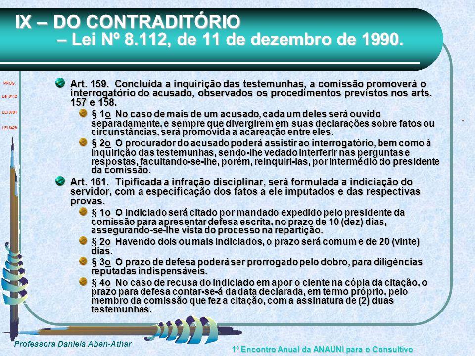 Professora Daniela Aben-Athar 1º Encontro Anual da ANAUNI para o Consultivo IX – DO CONTRADITÓRIO – Lei Nº 8.112, de 11 de dezembro de 1990. Art. 159.