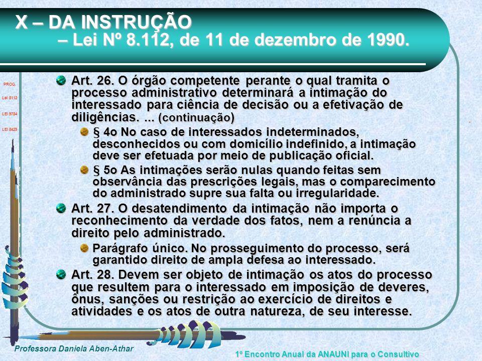 Professora Daniela Aben-Athar 1º Encontro Anual da ANAUNI para o Consultivo X – DA INSTRUÇÃO – Lei Nº 8.112, de 11 de dezembro de 1990. Art. 26. O órg