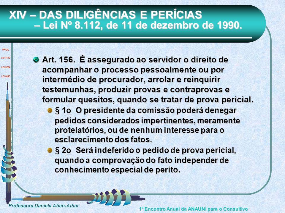 Professora Daniela Aben-Athar 1º Encontro Anual da ANAUNI para o Consultivo XIV – DAS DILIGÊNCIAS E PERÍCIAS – Lei Nº 8.112, de 11 de dezembro de 1990