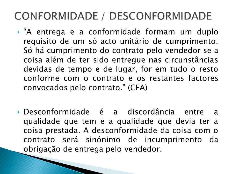 A entrega e a conformidade formam um duplo requisito de um só acto unitário de cumprimento.