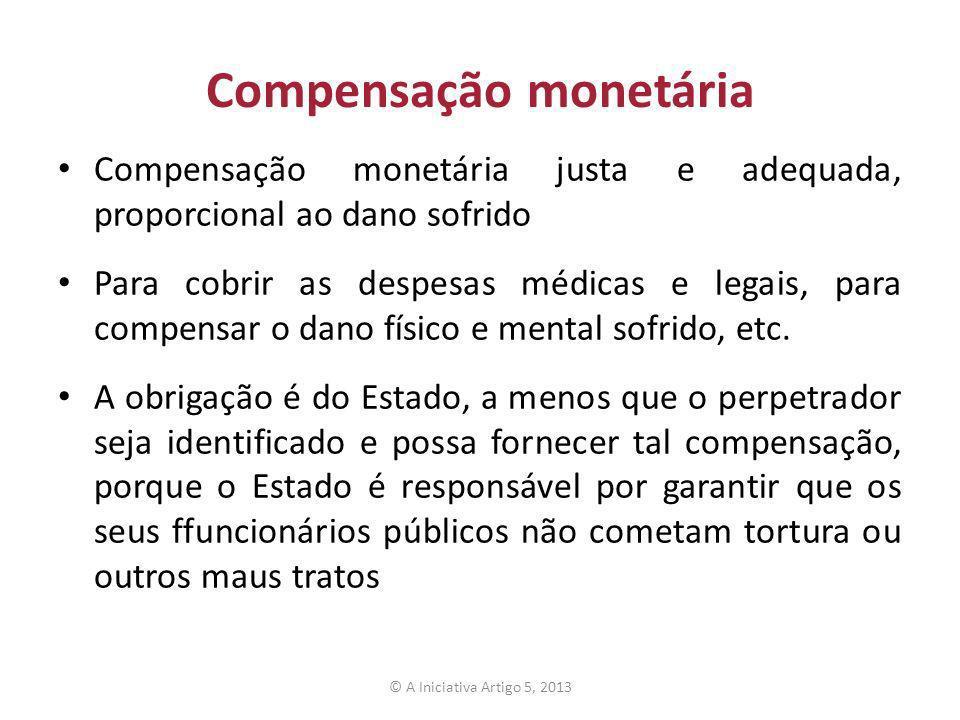 Compensação monetária Compensação monetária justa e adequada, proporcional ao dano sofrido Para cobrir as despesas médicas e legais, para compensar o dano físico e mental sofrido, etc.