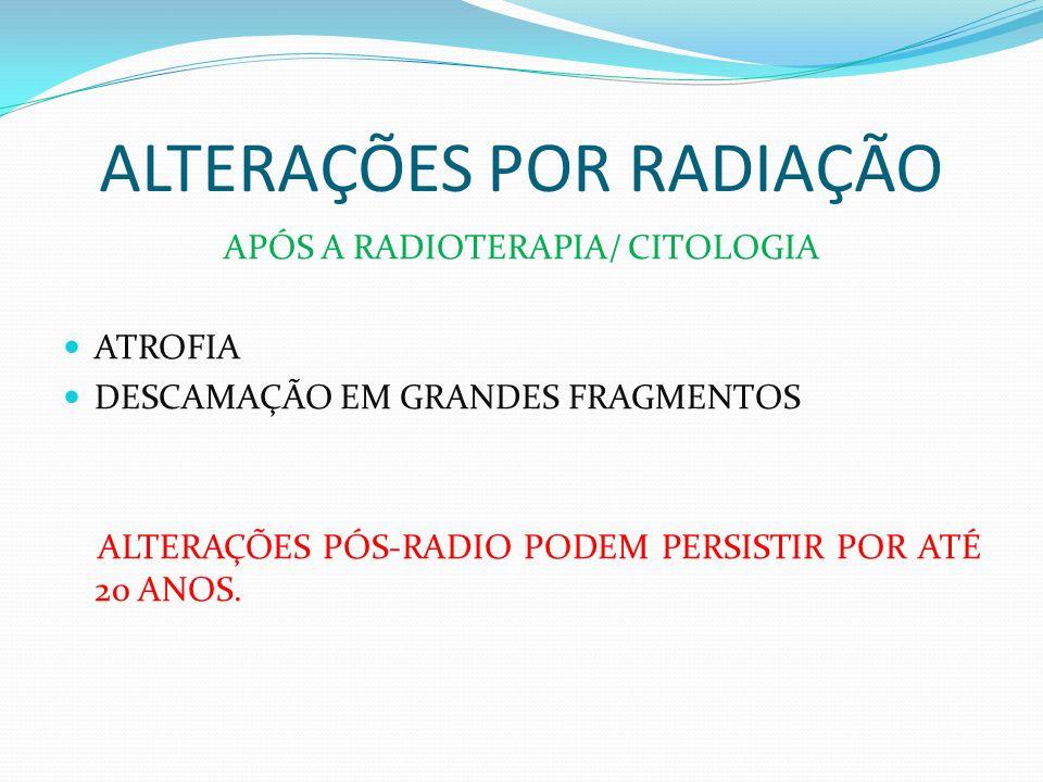 ALTERAÇÕES POR RADIAÇÃO DURANTE A RADIOTERAPIA/ CITOLOGIA NUMEROSOS LEUCÓCITOS DETRITOS CELULARES SANGUE HISTIÓCITOS E CÉLULAS GIGANTES MULTINUCLEADAS REPARO