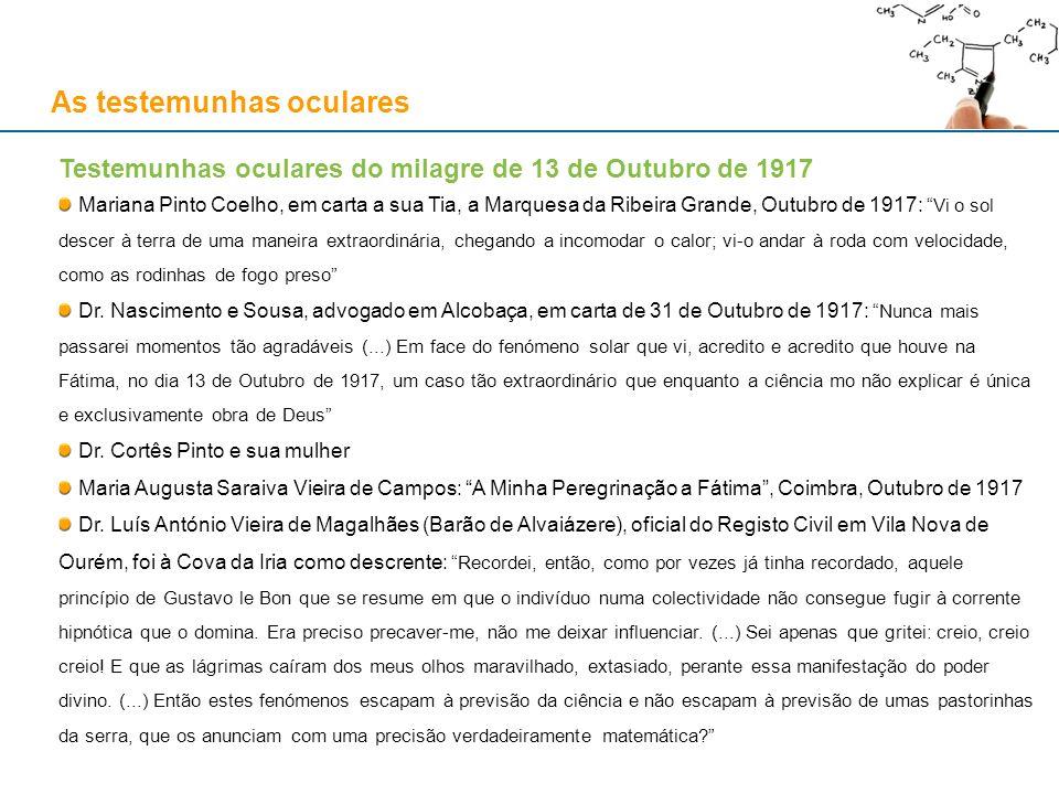 As testemunhas oculares Testemunhas oculares do milagre de 13 de Outubro de 1917 Mariana Pinto Coelho, em carta a sua Tia, a Marquesa da Ribeira Grand