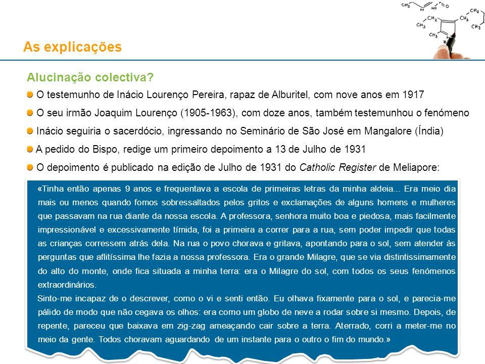 As explicações Alucinação colectiva? O testemunho de Inácio Lourenço Pereira, rapaz de Alburitel, com nove anos em 1917 O seu irmão Joaquim Lourenço (