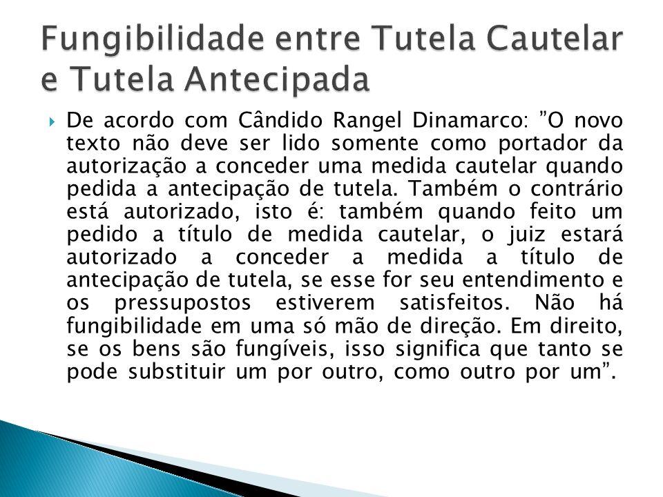 De acordo com Cândido Rangel Dinamarco: O novo texto não deve ser lido somente como portador da autorização a conceder uma medida cautelar quando pedi