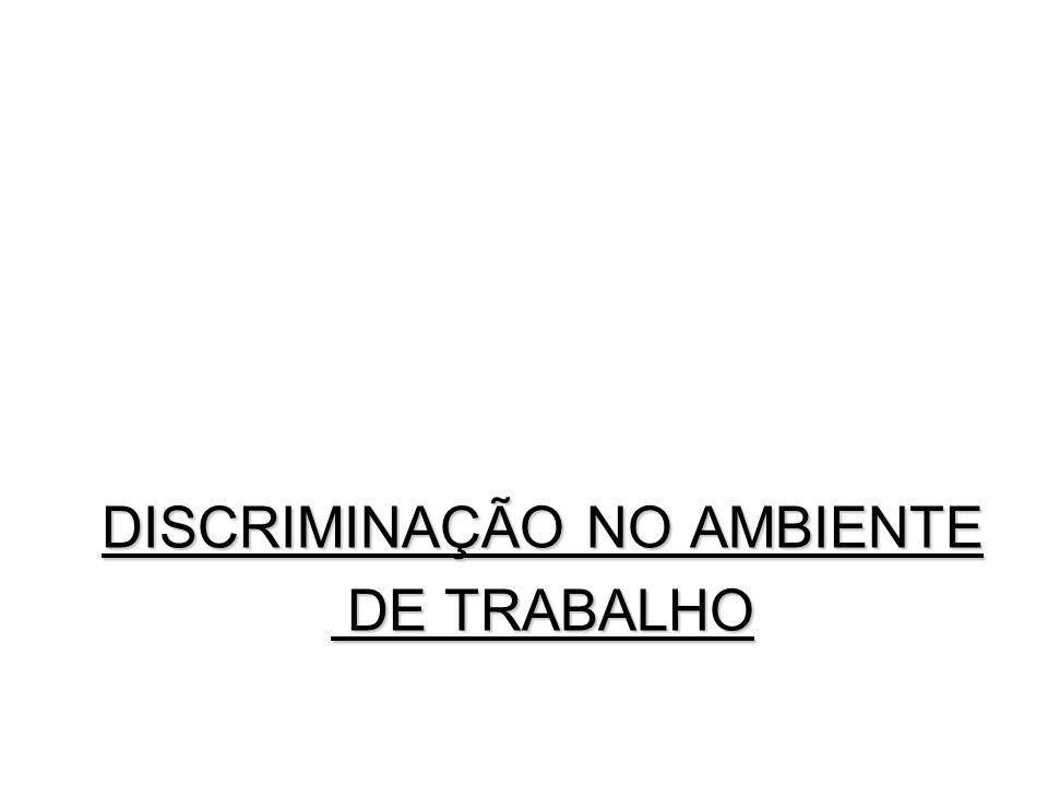 DISCRIMINAÇÃO NO AMBIENTE DE TRABALHO DE TRABALHO