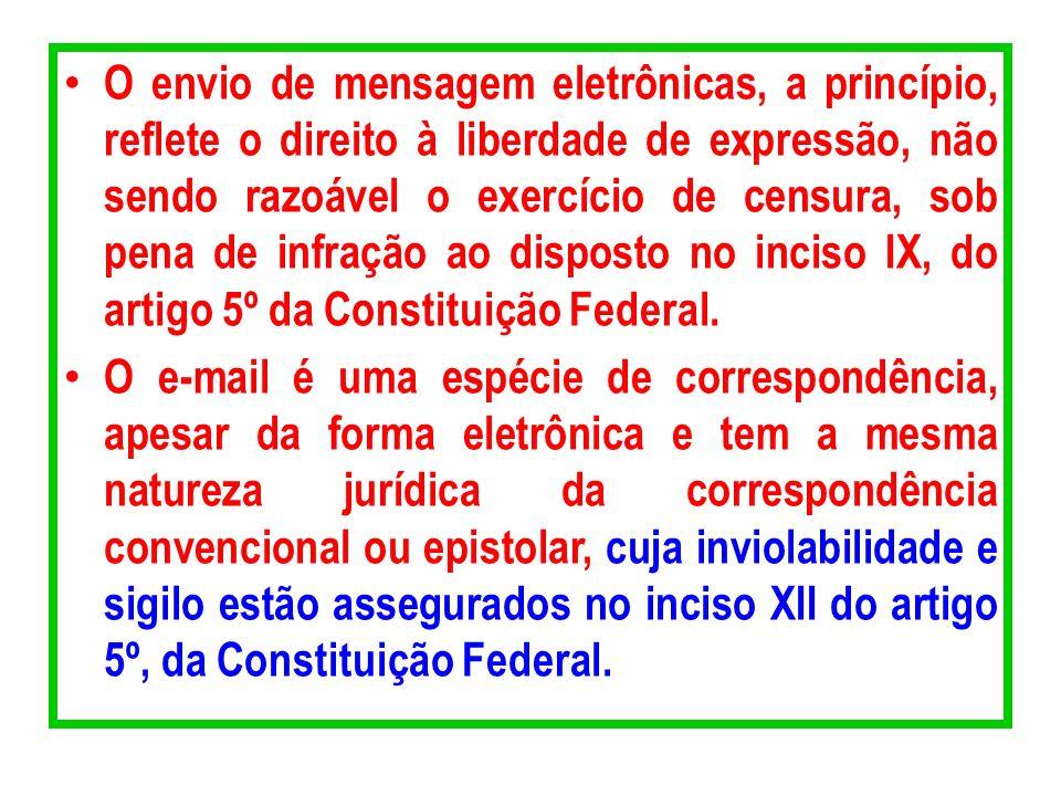 O envio de mensagem eletrônicas, a princípio, reflete o direito à liberdade de expressão, não sendo razoável o exercício de censura, sob pena de infra