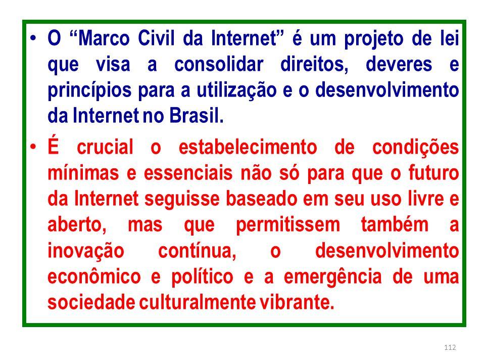 O Marco Civil da Internet é um projeto de lei que visa a consolidar direitos, deveres e princípios para a utilização e o desenvolvimento da Internet n