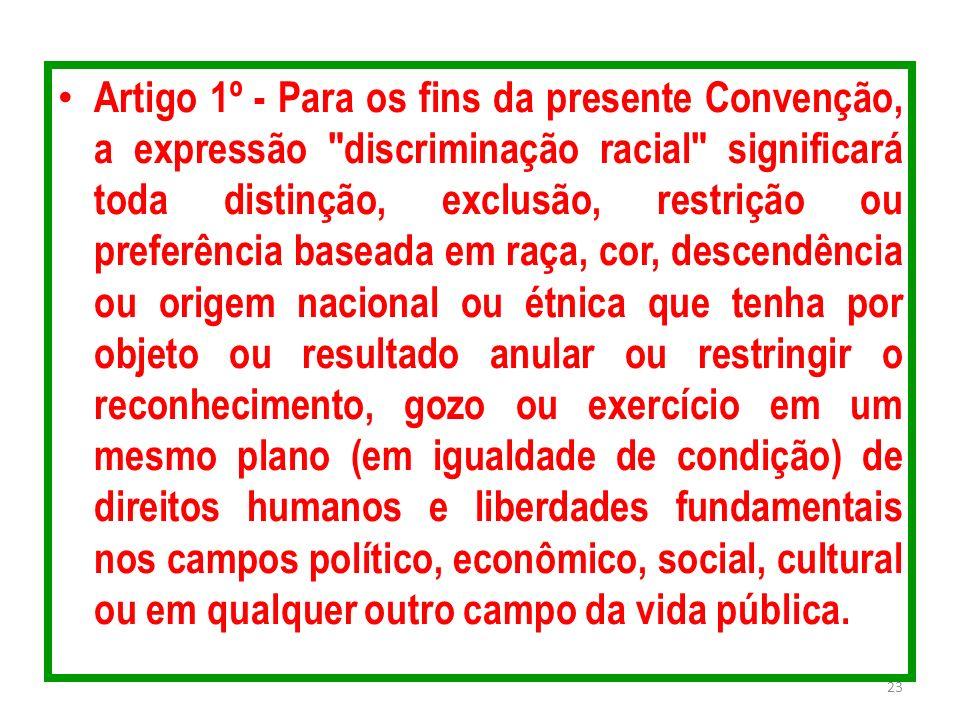 Artigo 1º - Para os fins da presente Convenção, a expressão