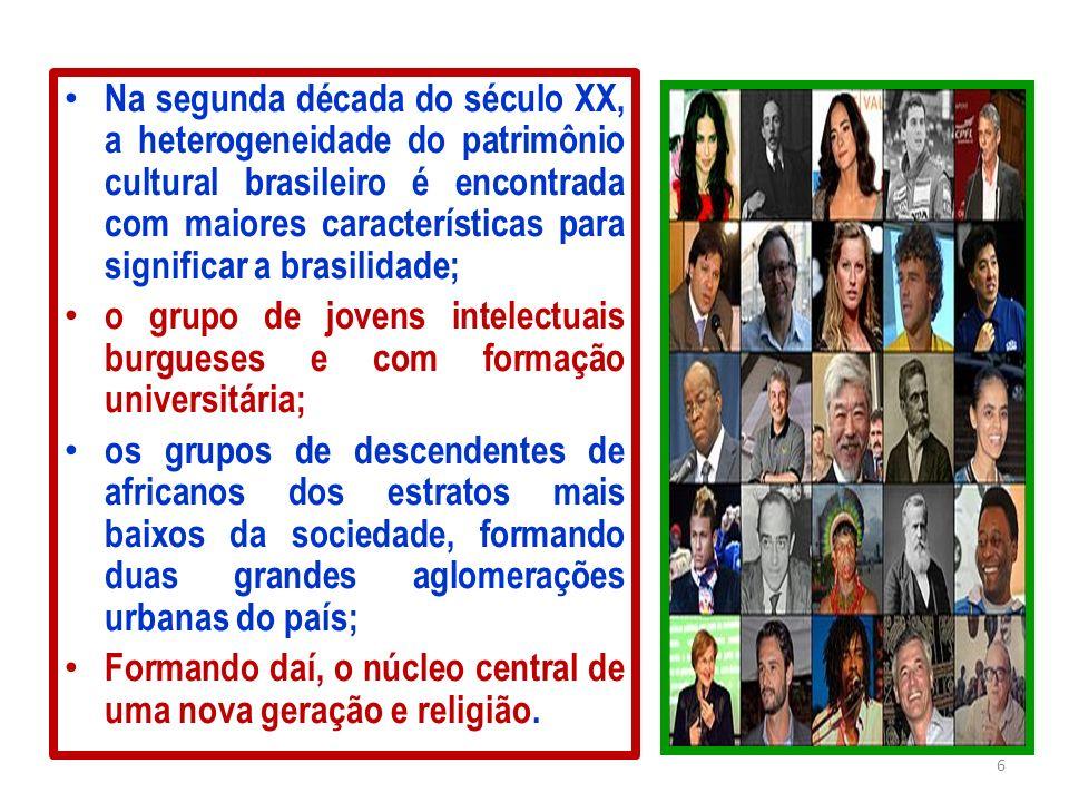 Na segunda década do século XX, a heterogeneidade do patrimônio cultural brasileiro é encontrada com maiores características para significar a brasili