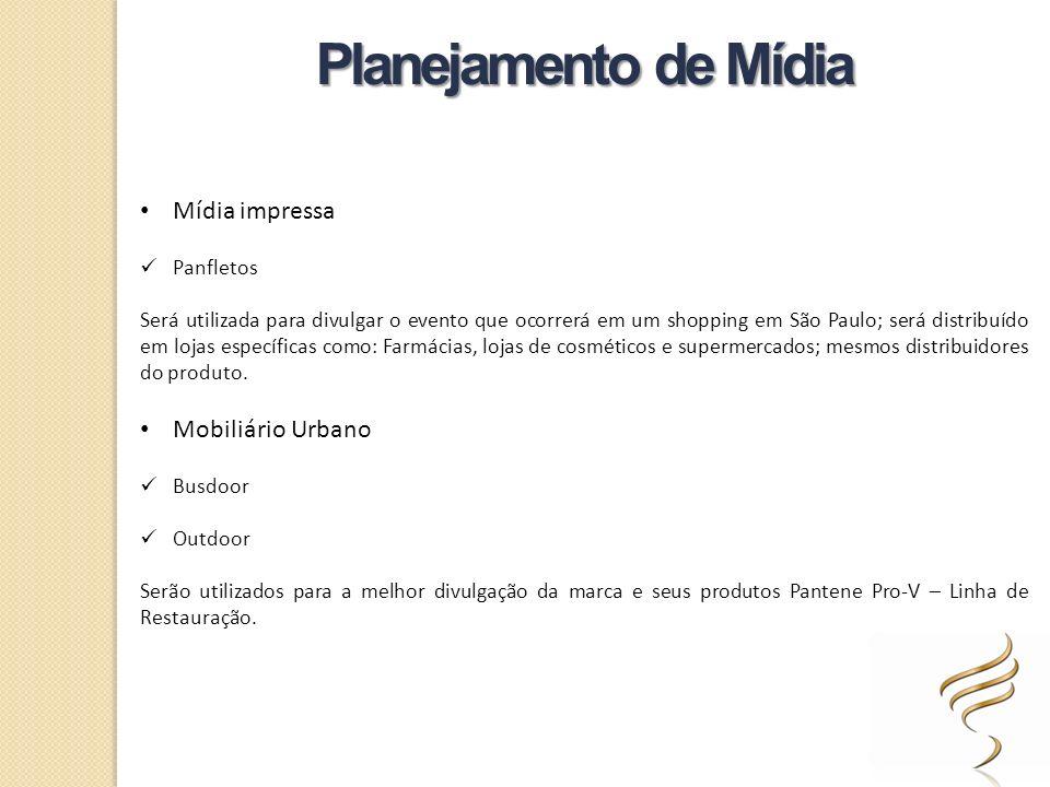 Mídia impressa Panfletos Será utilizada para divulgar o evento que ocorrerá em um shopping em São Paulo; será distribuído em lojas específicas como: F