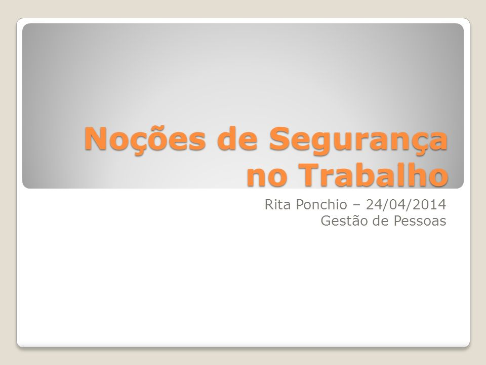 Noções de Segurança no Trabalho Rita Ponchio – 24/04/2014 Gestão de Pessoas