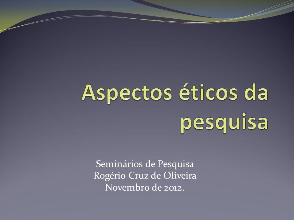 Seminários de Pesquisa Rogério Cruz de Oliveira Novembro de 2012.