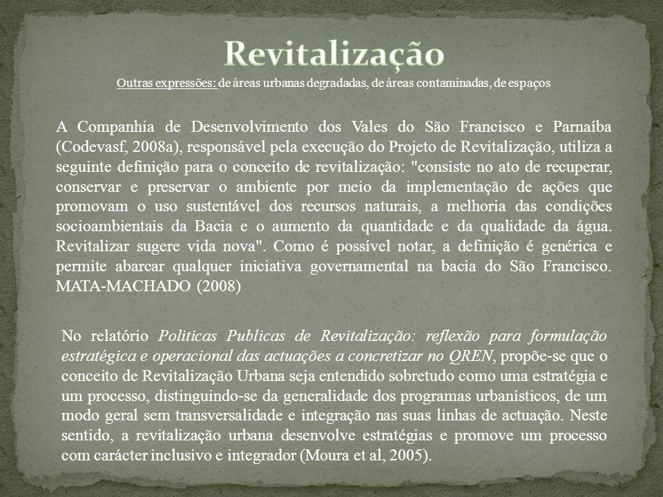 A Companhia de Desenvolvimento dos Vales do São Francisco e Parnaíba (Codevasf, 2008a), responsável pela execução do Projeto de Revitalização, utiliza
