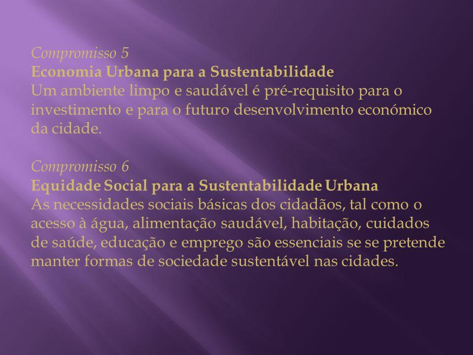 Compromisso 5 Economia Urbana para a Sustentabilidade Um ambiente limpo e saudável é pré-requisito para o investimento e para o futuro desenvolvimento