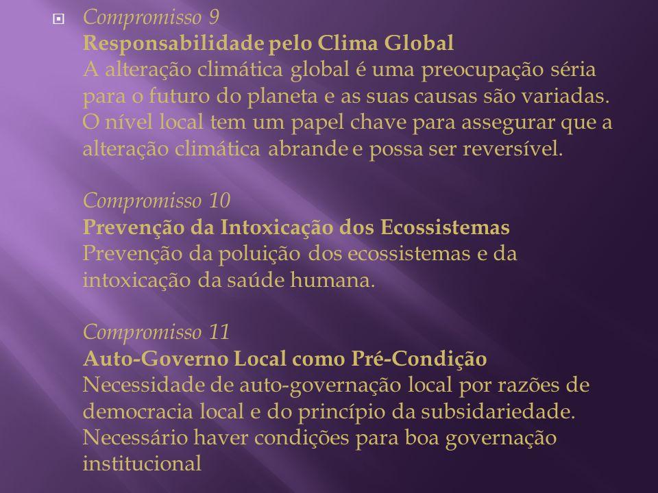 Compromisso 9 Responsabilidade pelo Clima Global A alteração climática global é uma preocupação séria para o futuro do planeta e as suas causas são va