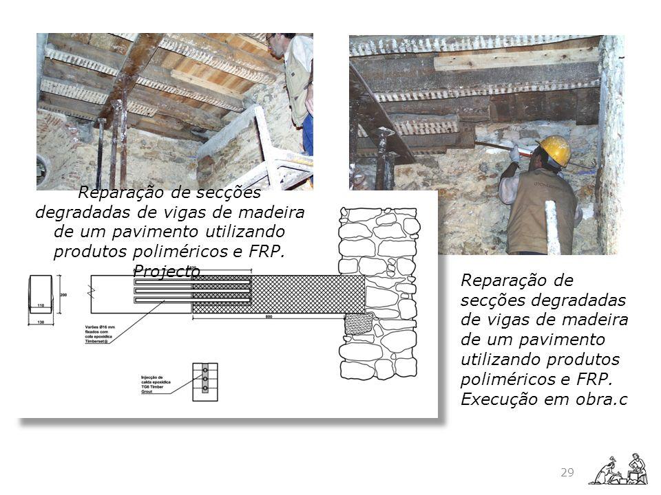 29 Reparação de secções degradadas de vigas de madeira de um pavimento utilizando produtos poliméricos e FRP. Execução em obra.c Reparação de secções