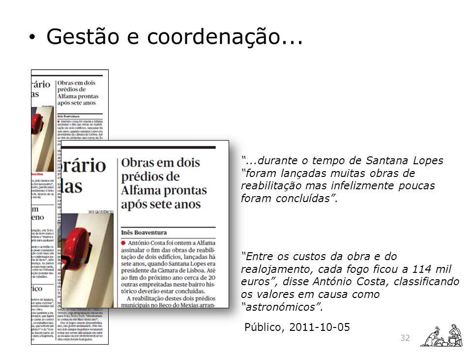 Entre os custos da obra e do realojamento, cada fogo ficou a 114 mil euros, disse António Costa, classificando os valores em causa como astronómicos..