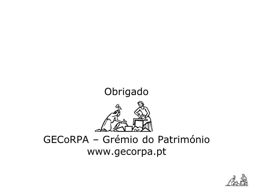 Obrigado GECoRPA – Grémio do Património www.gecorpa.pt