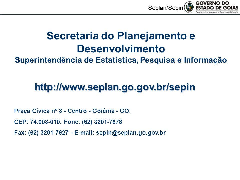 Seplan/Sepin http://www.seplan.go.gov.br/sepin Praça Cívica nº 3 - Centro - Goiânia - GO.