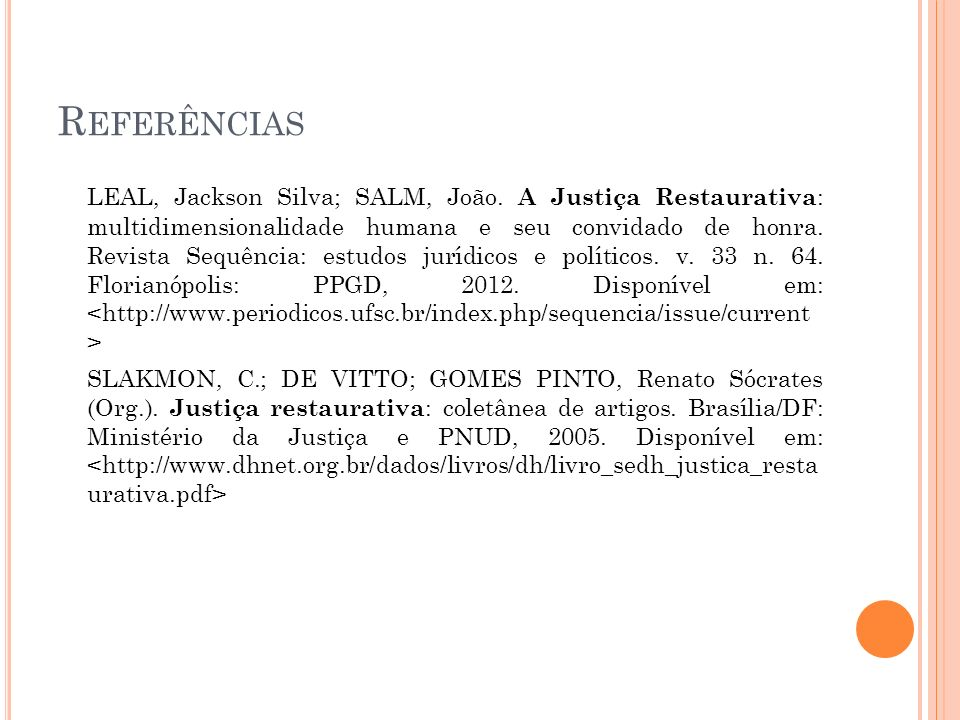 R EFERÊNCIAS LEAL, Jackson Silva; SALM, João.