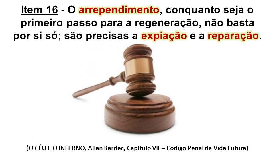 (O CÉU E O INFERNO, Allan Kardec, Capítulo VII – Código Penal da Vida Futura)