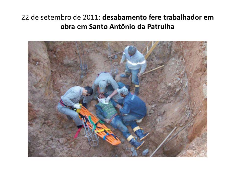 22 de setembro de 2011: desabamento fere trabalhador em obra em Santo Antônio da Patrulha