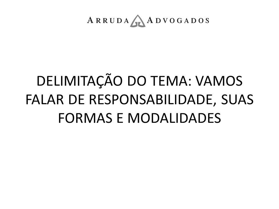 ESPÉCIE DE RESPONSABILIDADE ATO/FATO GERADOR DA RESPONSABILIDADE PROCEDIMENTO DE APURAÇÃO AGENTE RESPONSÁVEL PELO PROCEDIMENTO PREVISÃO LEGAL COMINAÇÕES LEGAIS/PENALIDADES