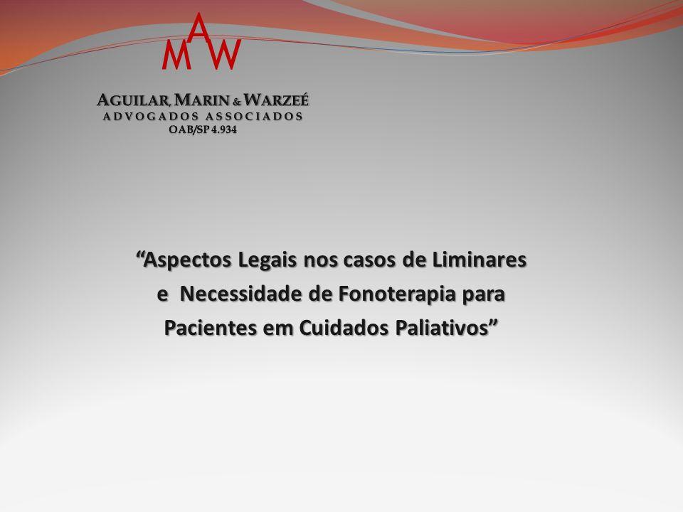 Aspectos Legais nos casos de Liminares e Necessidade de Fonoterapia para Pacientes em Cuidados Paliativos M A W