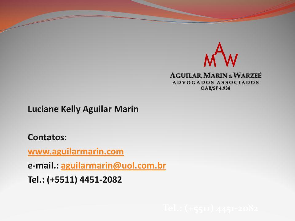 Luciane Kelly Aguilar Marin Contatos: www.aguilarmarin.com e-mail.: aguilarmarin@uol.com.braguilarmarin@uol.com.br Tel.: (+5511) 4451-2082 M A W