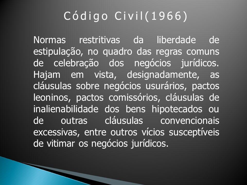 SUCESSOR DO CCm DE VEIGA BEIRÃO (1888), PRINCIPAL INOVAÇÃO: disposições aplicáveis às cláusulas contratuais gerais, bem assim aos contratos mercantis singulares, essencialmente destinadas à tutela da parte fraca.