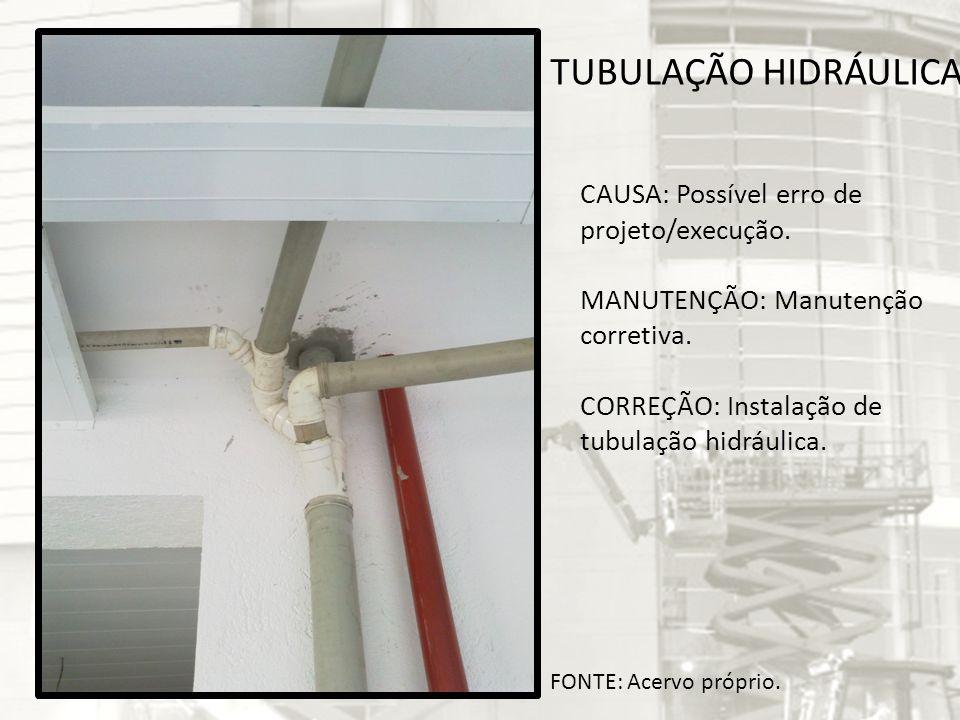 TUBULAÇÃO HIDRÁULICA CAUSA: Possível erro de projeto/execução. MANUTENÇÃO: Manutenção corretiva. CORREÇÃO: Instalação de tubulação hidráulica. FONTE: