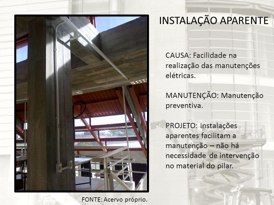 INSTALAÇÃO APARENTE CAUSA: Facilidade na realização das manutenções elétricas. MANUTENÇÃO: Manutenção preventiva. PROJETO: Instalações aparentes facil