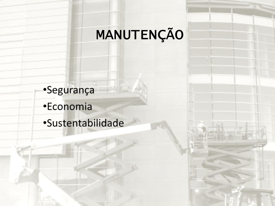 MANUTENÇÃO SEGURANÇA Segundo estatísticas do corpo de bombeiros (2007), as instalações elétricas são a segunda causa de incêndios no estado de São Paulo.