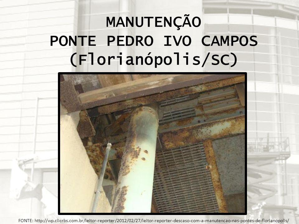 FONTE: http://wp.clicrbs.com.br/leitor-reporter/2012/02/27/leitor-reporter-descaso-com-a-manutencao-nas-pontes-de-florianopolis/