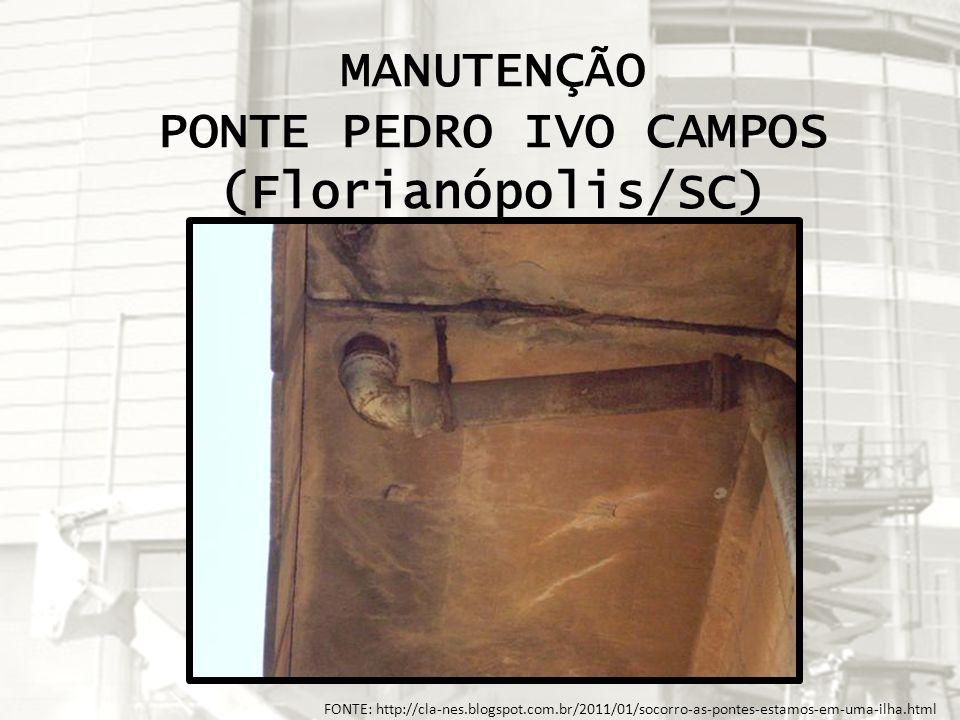 FONTE: http://cla-nes.blogspot.com.br/2011/01/socorro-as-pontes-estamos-em-uma-ilha.html MANUTENÇÃO PONTE PEDRO IVO CAMPOS (Florianópolis/SC)