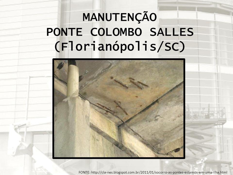FONTE: http://cla-nes.blogspot.com.br/2011/01/socorro-as-pontes-estamos-em-uma-ilha.html MANUTENÇÃO PONTE COLOMBO SALLES (Florianópolis/SC)
