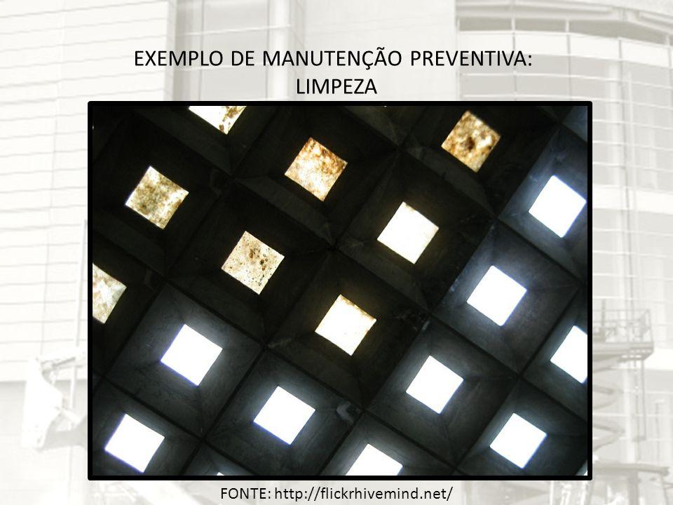 EXEMPLO DE MANUTENÇÃO PREVENTIVA: LIMPEZA FONTE: http://flickrhivemind.net/