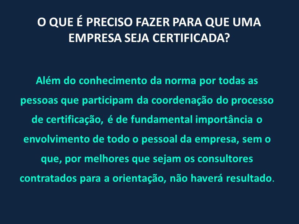 Além do conhecimento da norma por todas as pessoas que participam da coordenação do processo de certificação, é de fundamental importância o envolvime