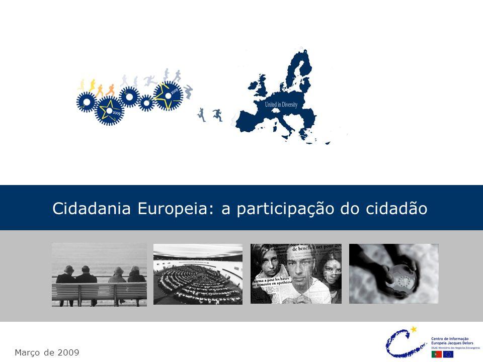 Cidadania Europeia: a participação do cidadão Março de 2009