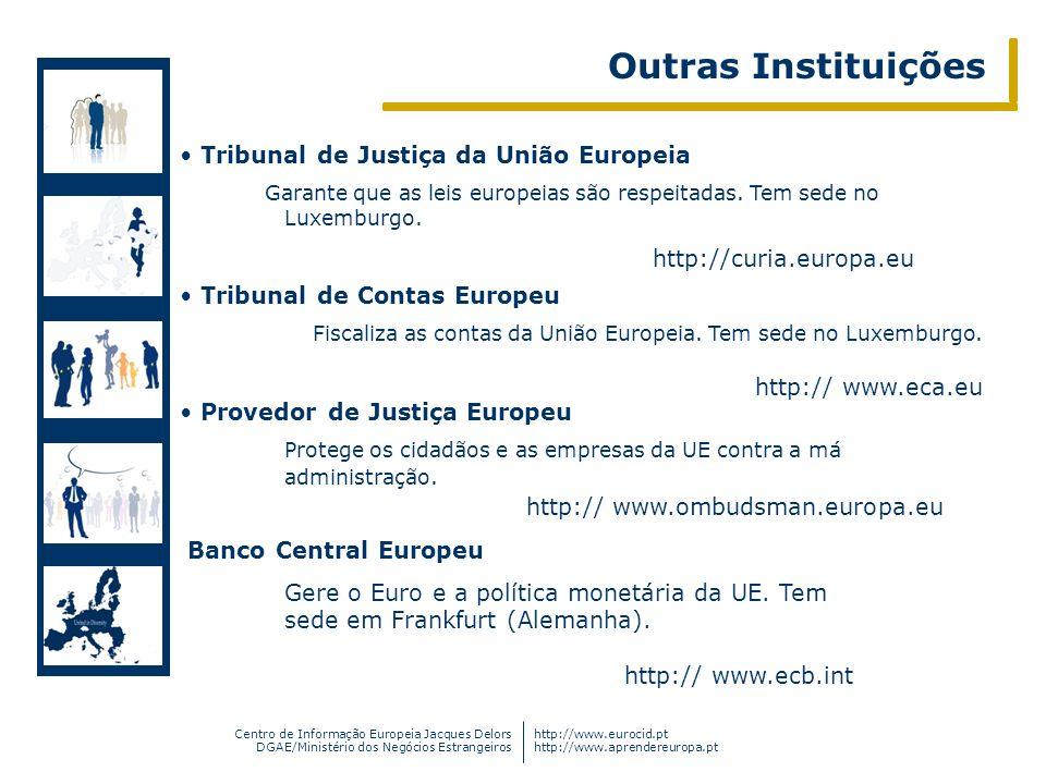 Centro de Informação Europeia Jacques Delors DGAE/Ministério dos Negócios Estrangeiros http://www.eurocid.pt http://www.aprendereuropa.pt Tribunal de
